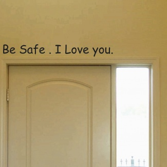 Sticker Be safe I love you